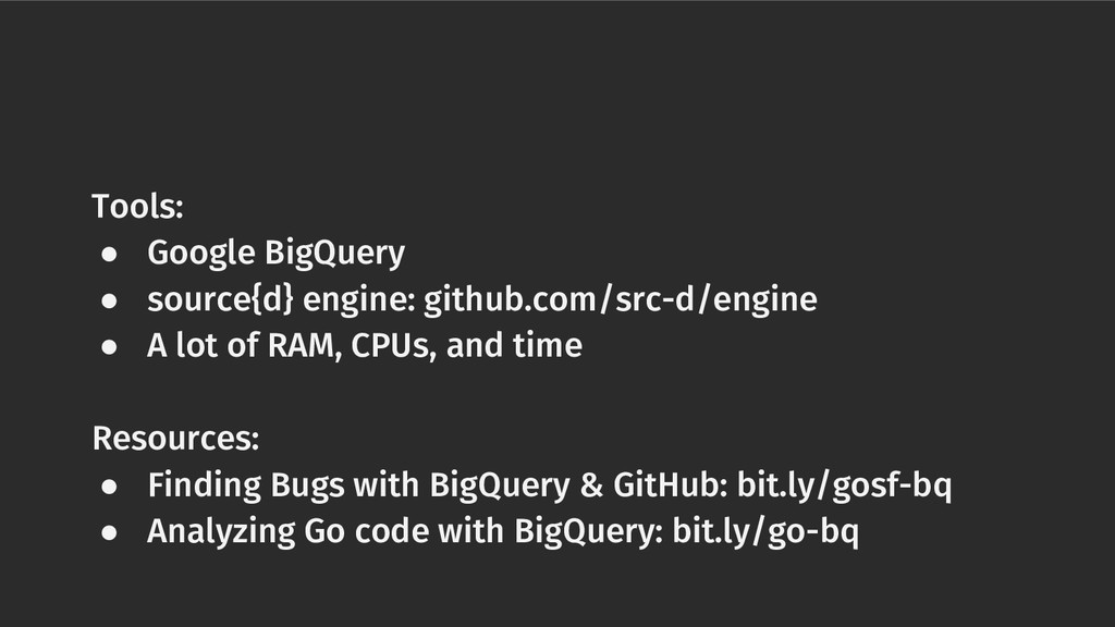 Tools: ● Google BigQuery ● source{d} engine: gi...