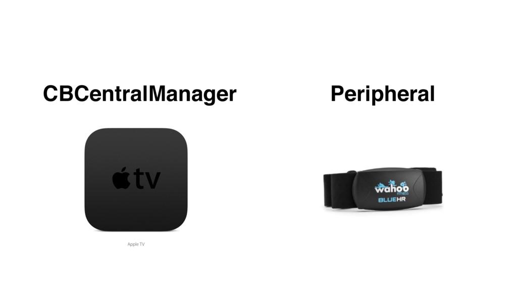 CBCentralManager Peripheral