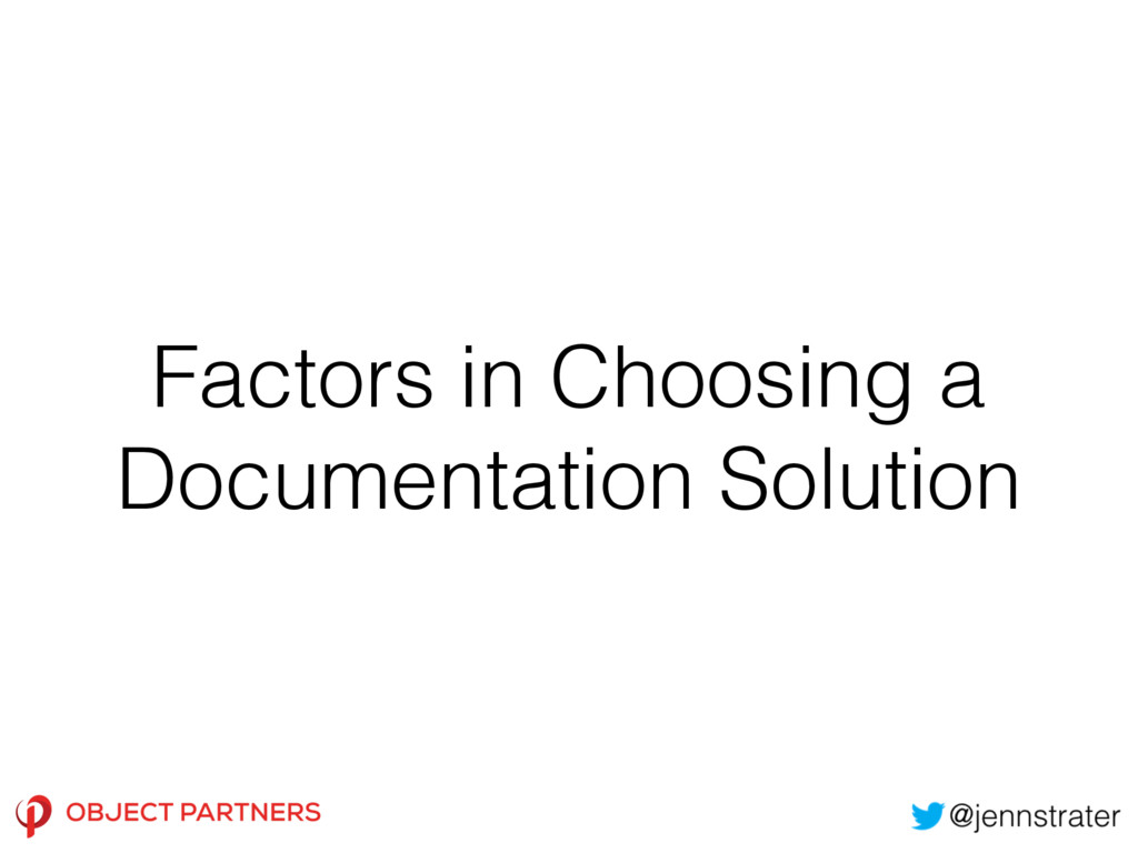Factors in Choosing a Documentation Solution