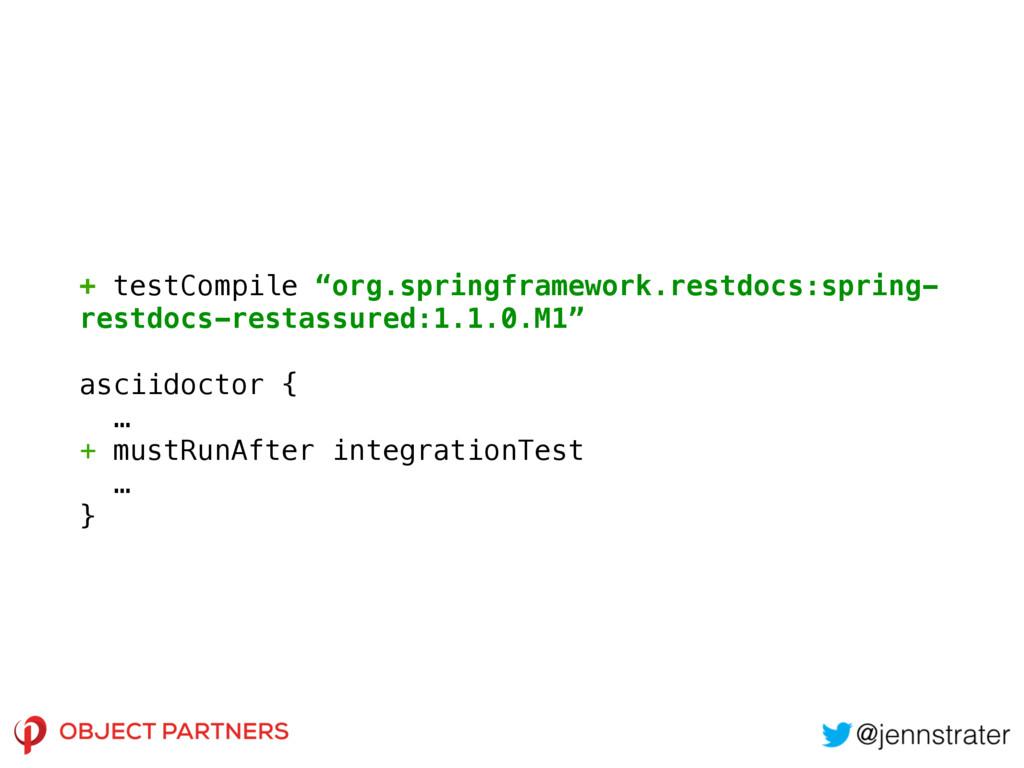 "+ testCompile ""org.springframework.restdocs:spr..."