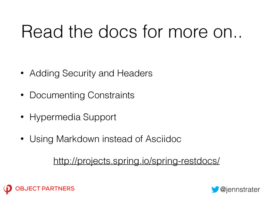 Read the docs for more on.. • Adding Security a...