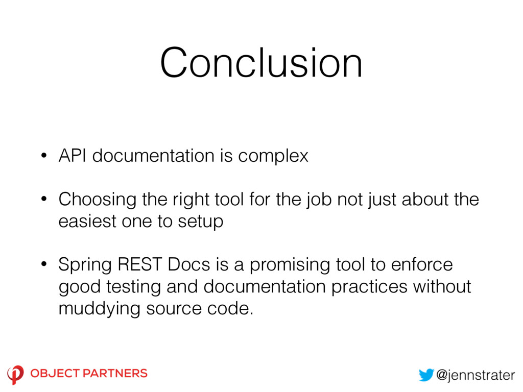Conclusion • API documentation is complex • Cho...