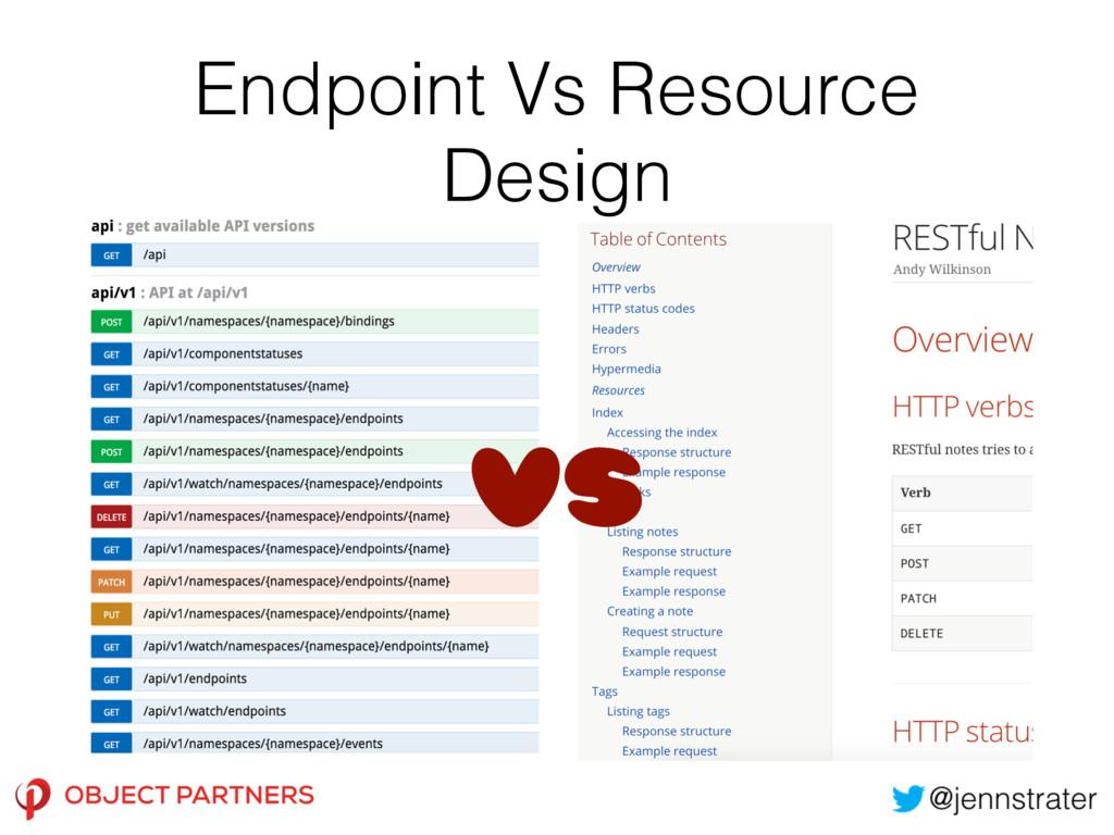 Endpoint Vs Resource Design VS