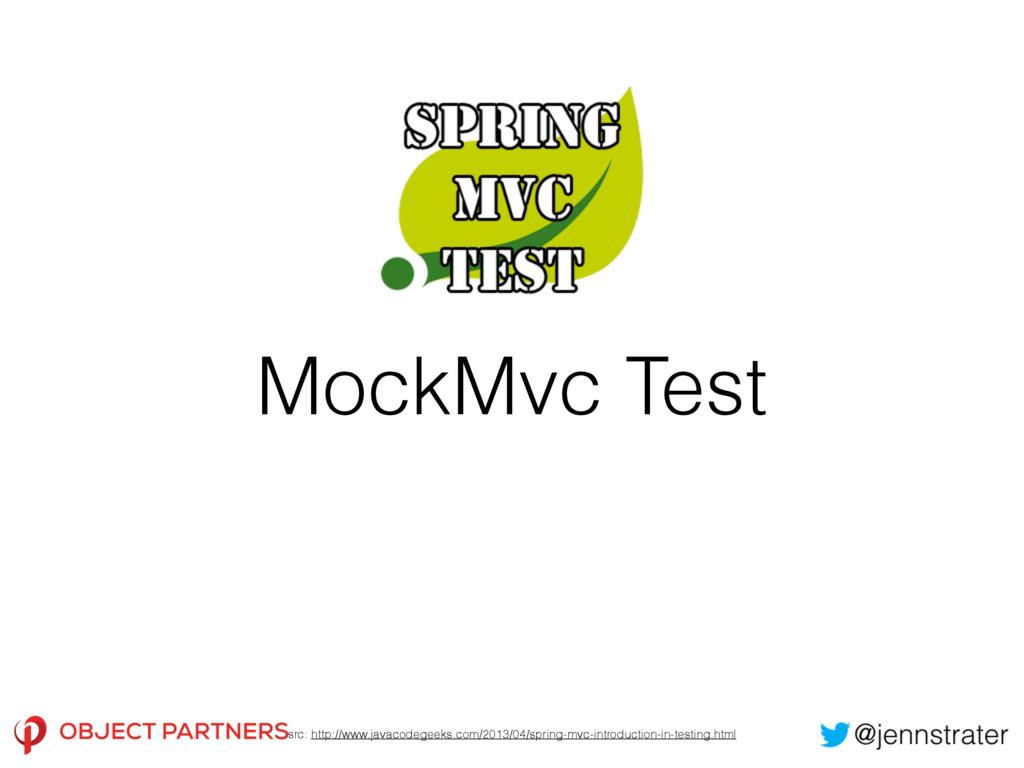 MockMvc Test src: http://www.javacodegeeks.com/...