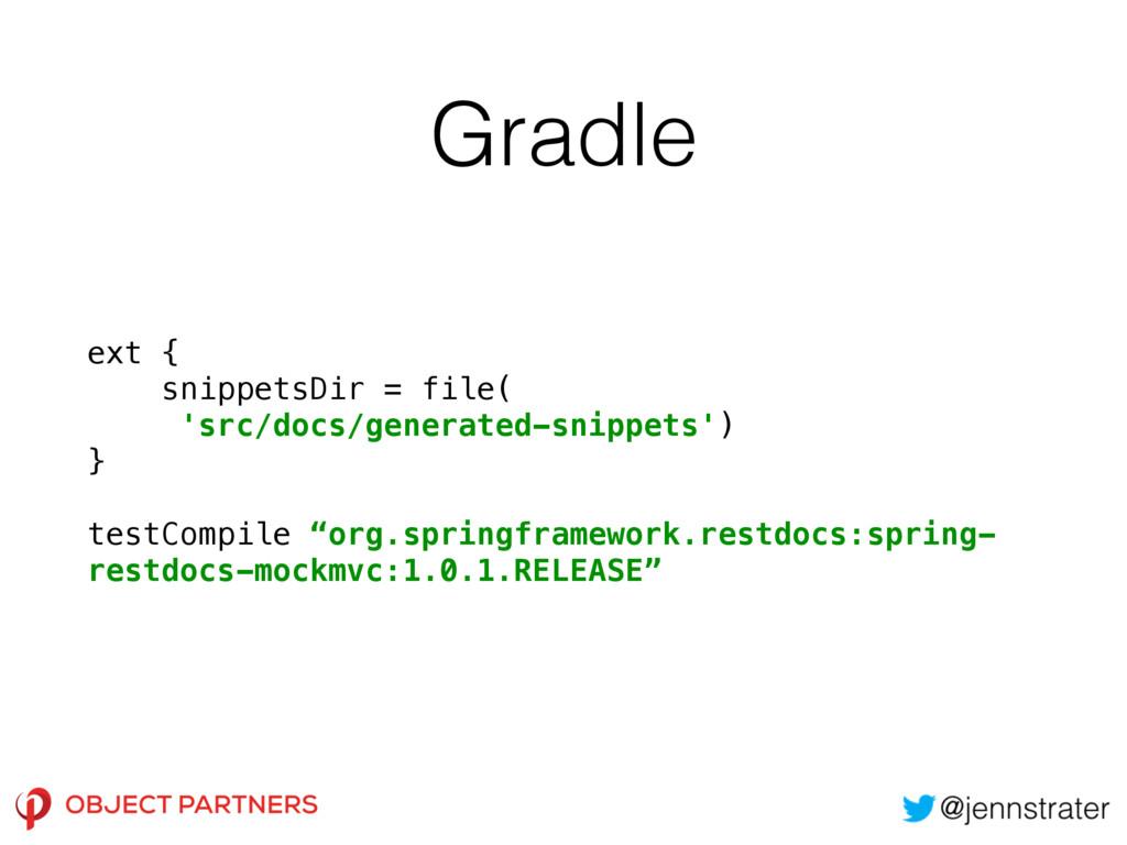 Gradle ext { snippetsDir = file( 'src/docs/gen...