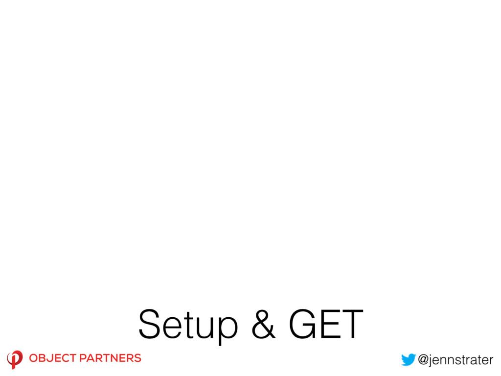 Setup & GET