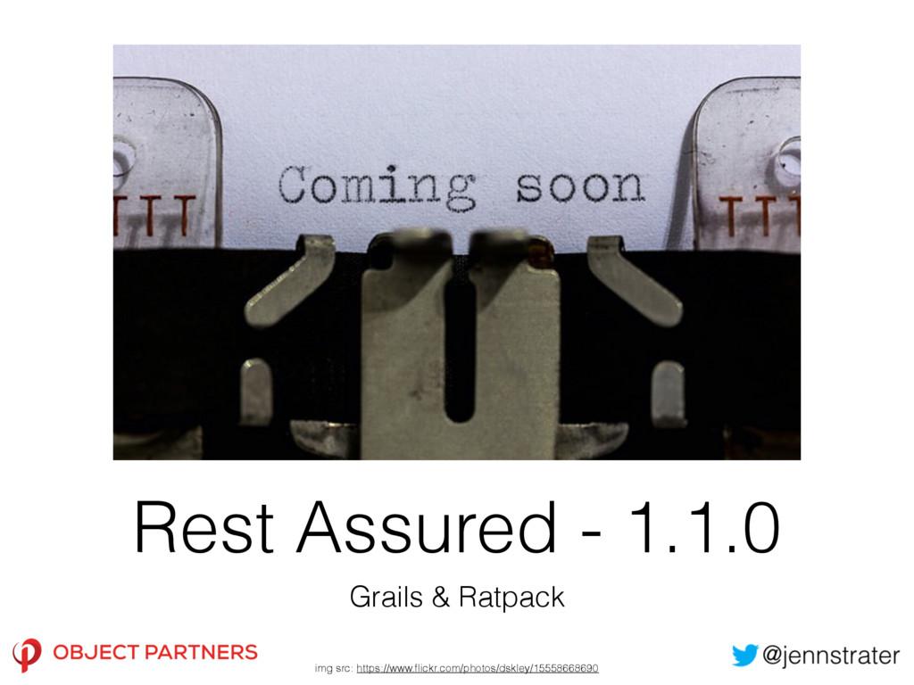 Rest Assured - 1.1.0 Grails & Ratpack img src: ...