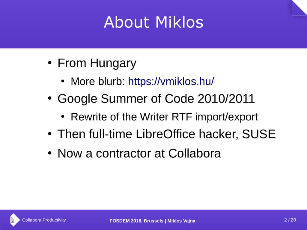 2 / 20 FOSDEM 2018, Brussels | Miklos Vajna Abo...