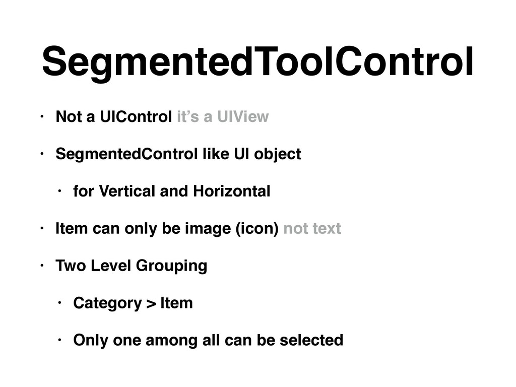 SegmentedToolControl • Not a UIControl it's a U...