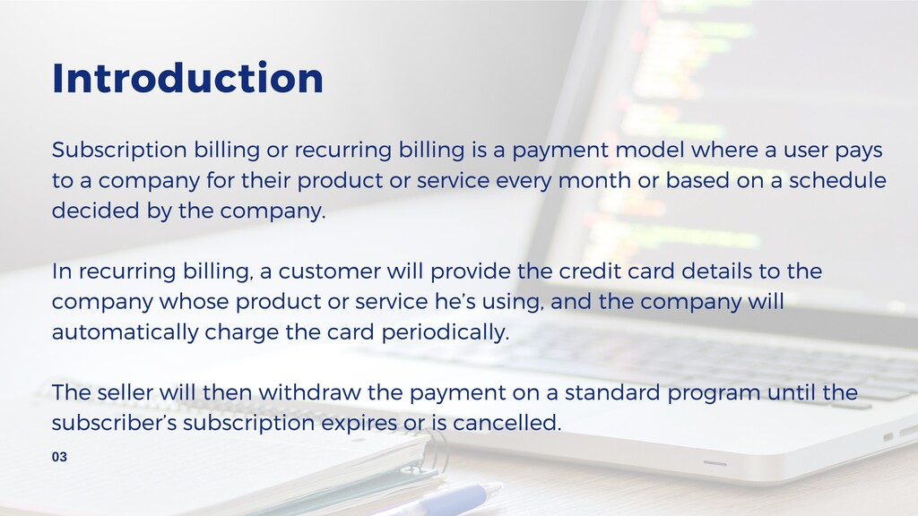 Subscription billing or recurring billing is a ...