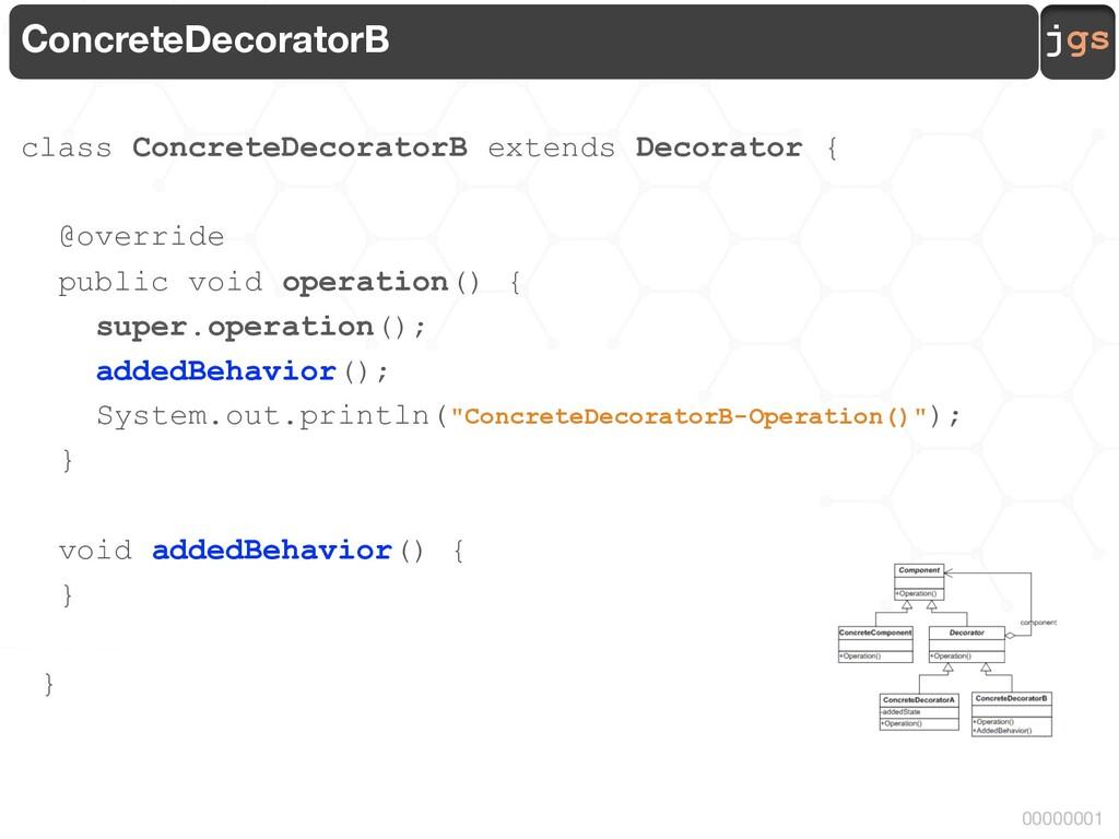 jgs 00000001 ConcreteDecoratorB class ConcreteD...