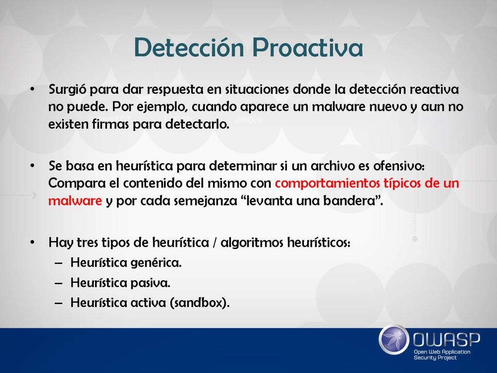 Detección Proactiva • Surgió para dar respuesta...
