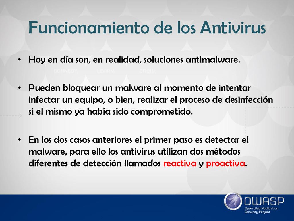 Funcionamiento de los Antivirus • Hoy en día so...