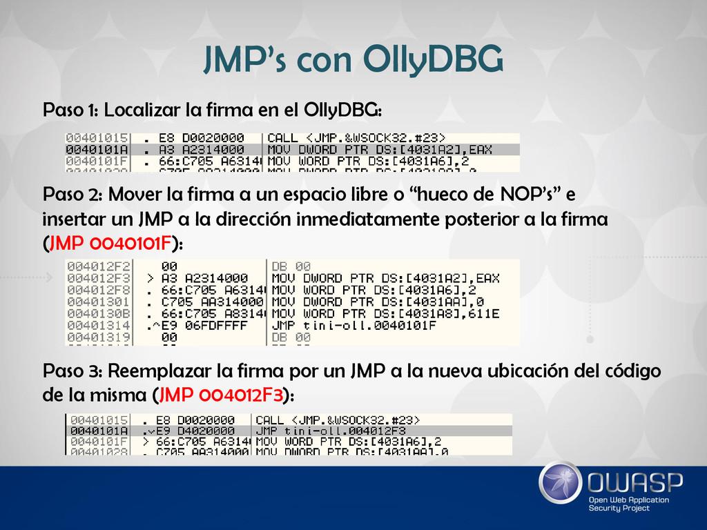 JMP's con OllyDBG Paso 1: Localizar la firma en...