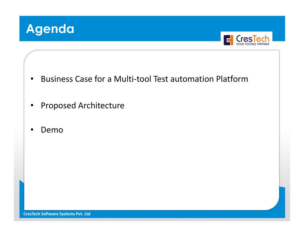 Agenda • Business Case for a Multi-tool Test au...