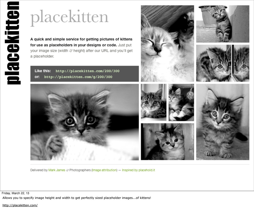 placekitten Friday, March 22, 13 Allows you to ...