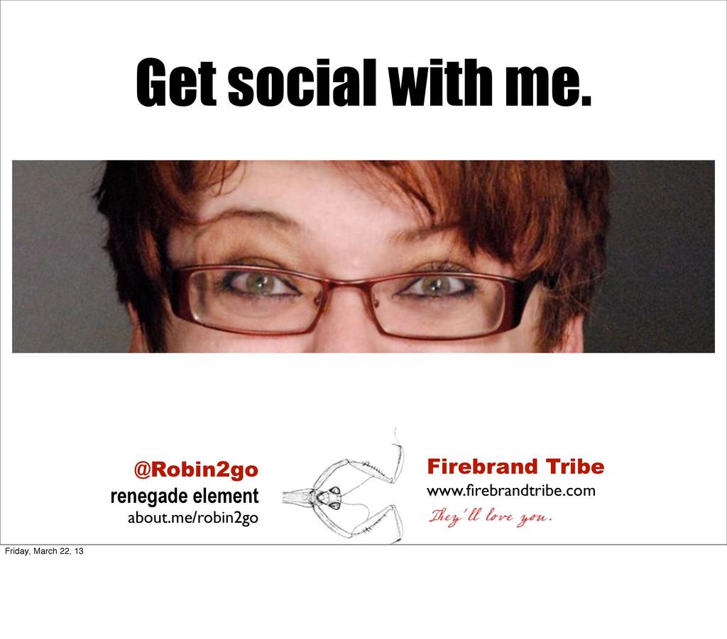 Get social with me. Firebrand Tribe www.firebran...