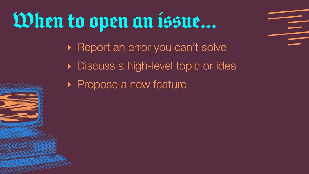 ‣ Report an error you can't solve ‣ Discuss a h...