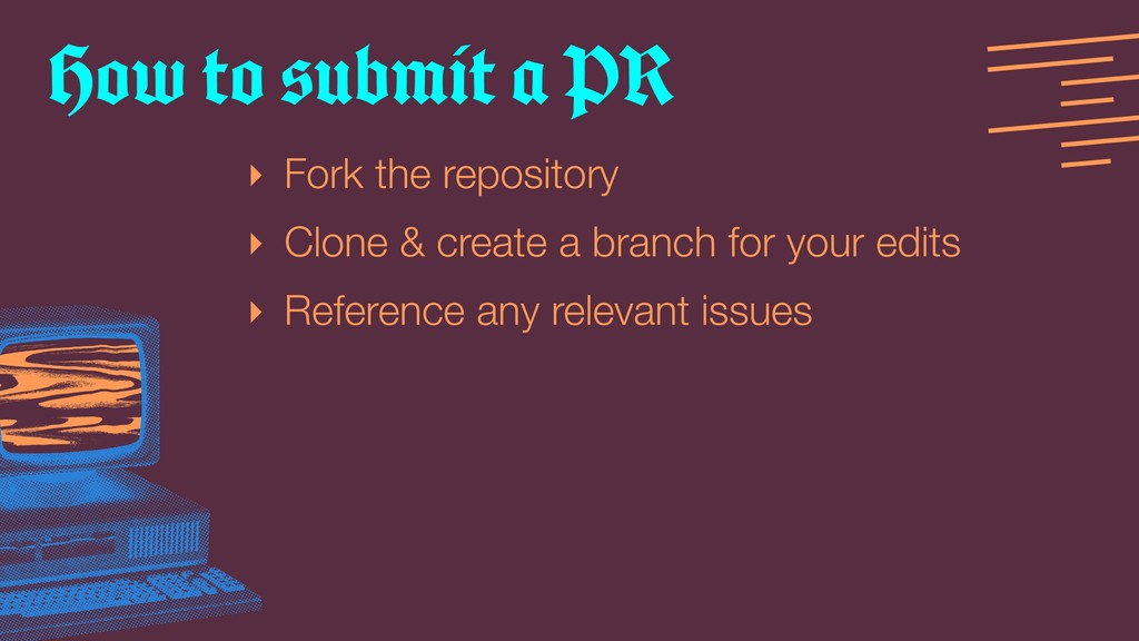 ‣ Fork the repository ‣ Clone & create a branch...