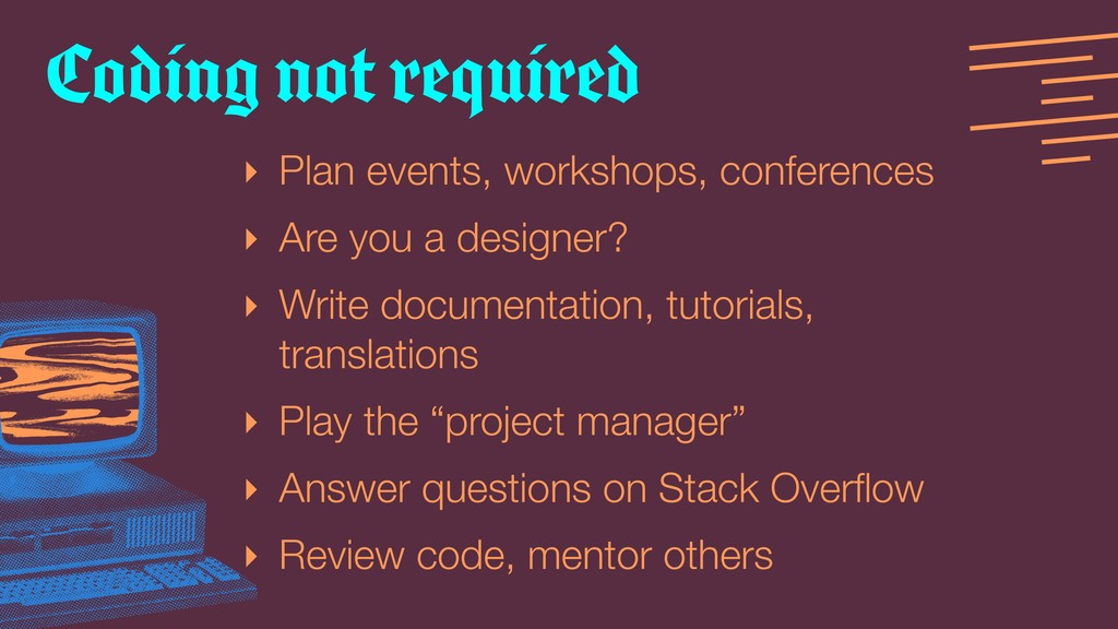 ‣ Plan events, workshops, conferences ‣ Are you...
