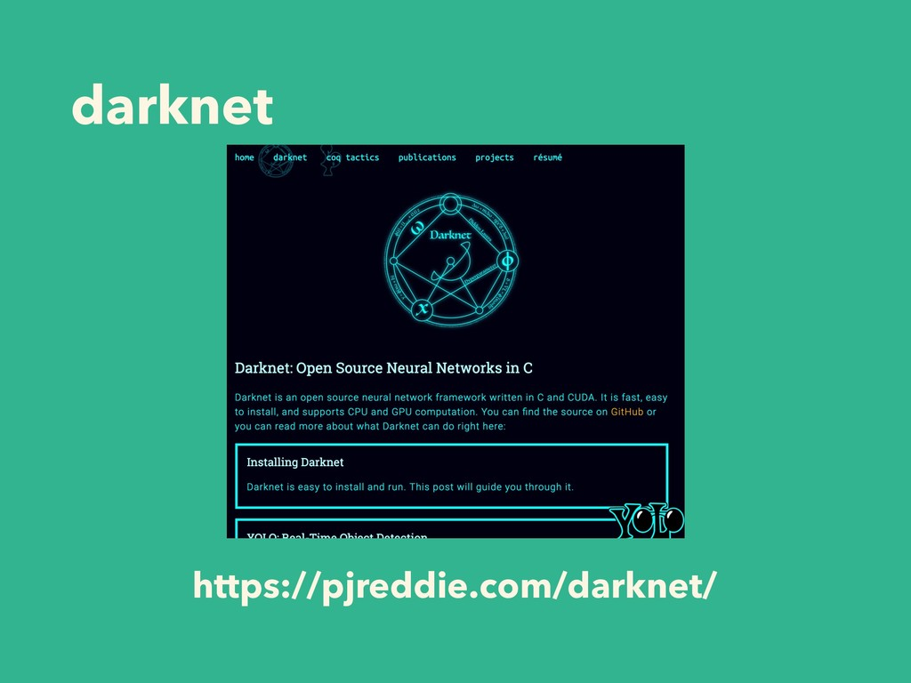 darknet https://pjreddie.com/darknet/