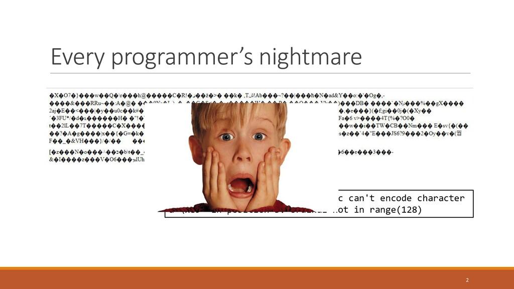 Every programmer's nightmare UnicodeEncodeError...