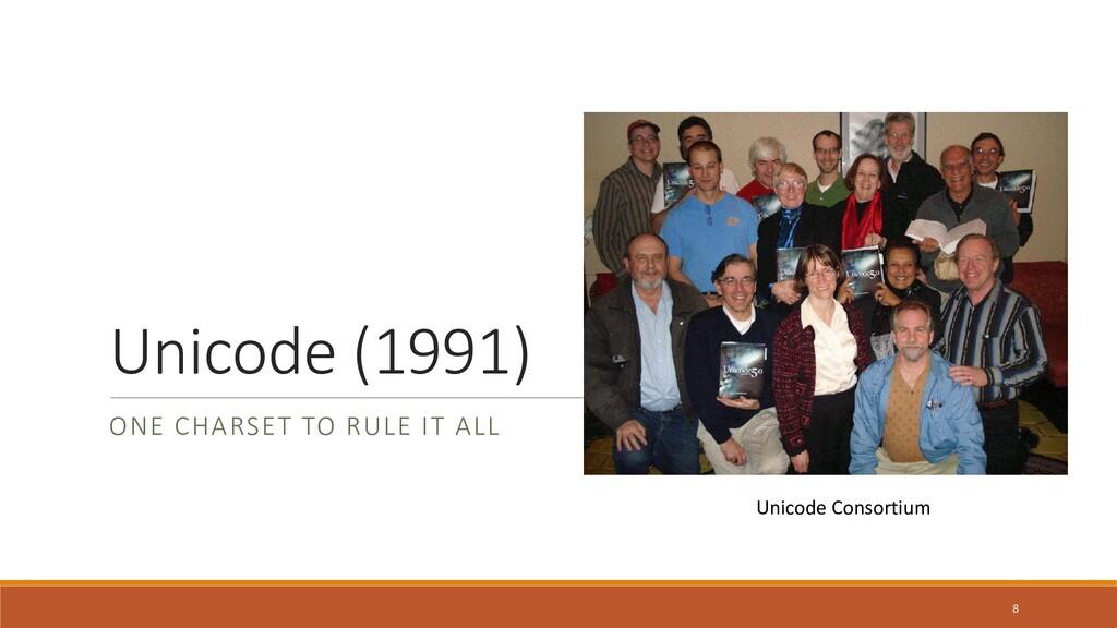 Unicode (1991) ONE CHARSET TO RULE IT ALL 8 Uni...