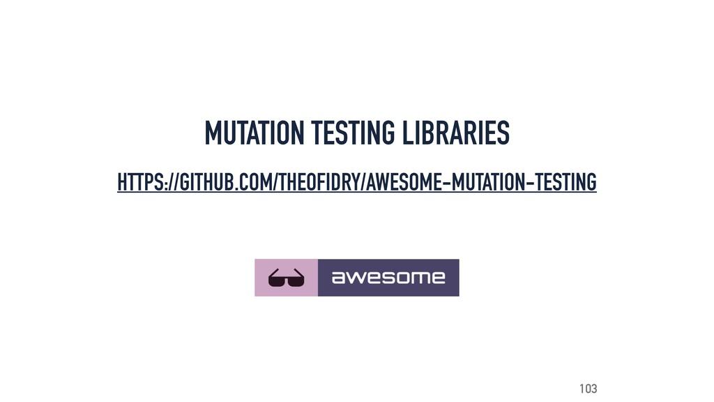 MUTATION TESTING LIBRARIES HTTPS://GITHUB.COM/T...