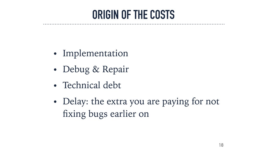 ORIGIN OF THE COSTS • Implementation • Debug & ...