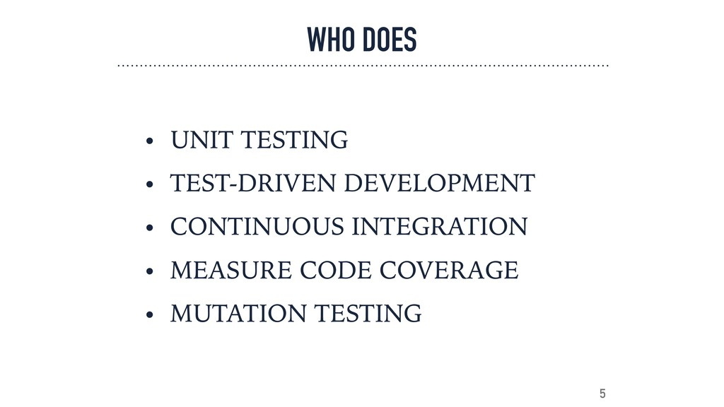 WHO DOES • UNIT TESTING • TEST-DRIVEN DEVELOPME...