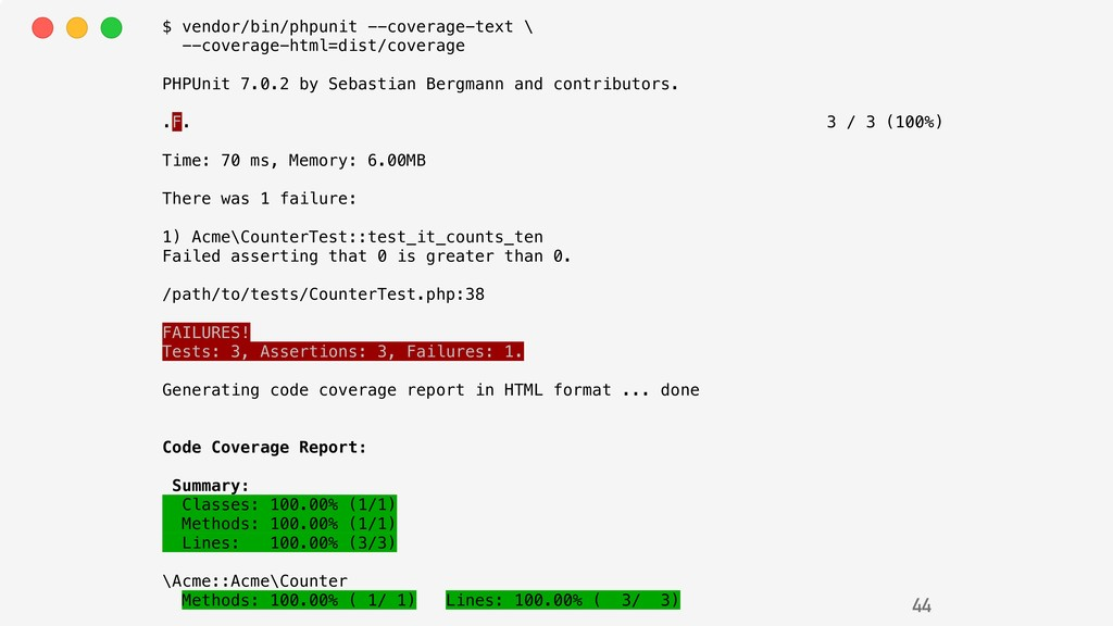 44 $ vendor/bin/phpunit --coverage-text \ --cov...