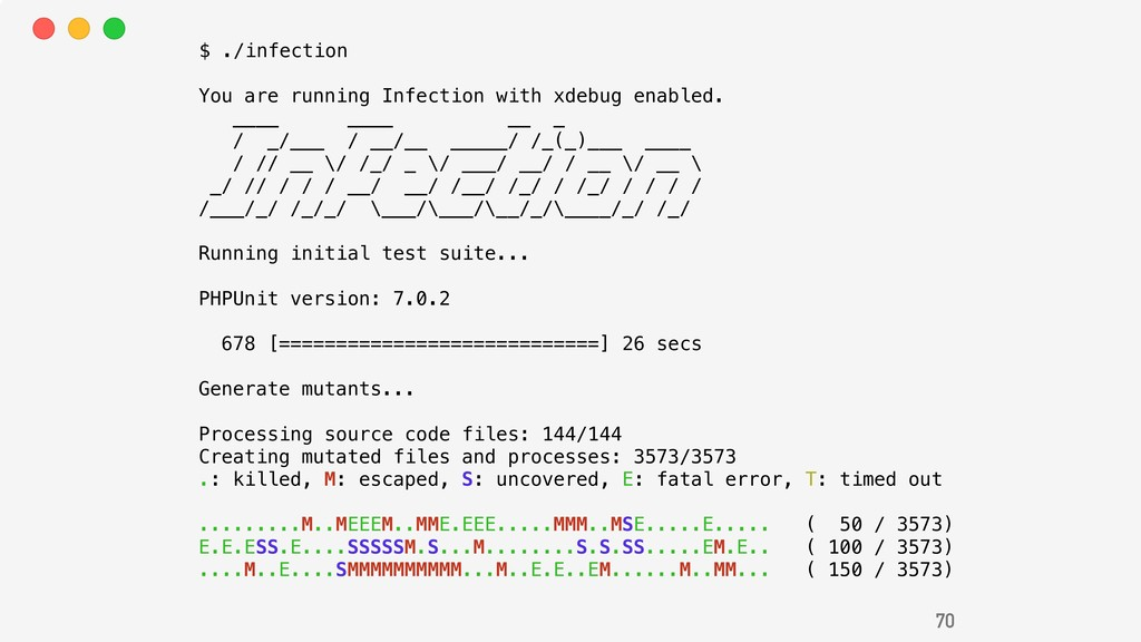 70 You are running Infection with xdebug enable...