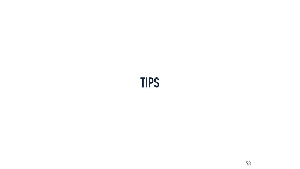 TIPS 73