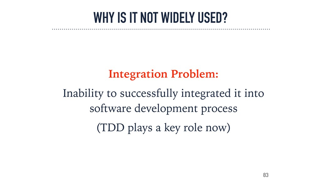 WHY IS IT NOT WIDELY USED? Integration Problem:...