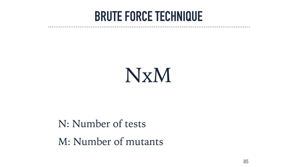 BRUTE FORCE TECHNIQUE N: Number of tests M: Num...