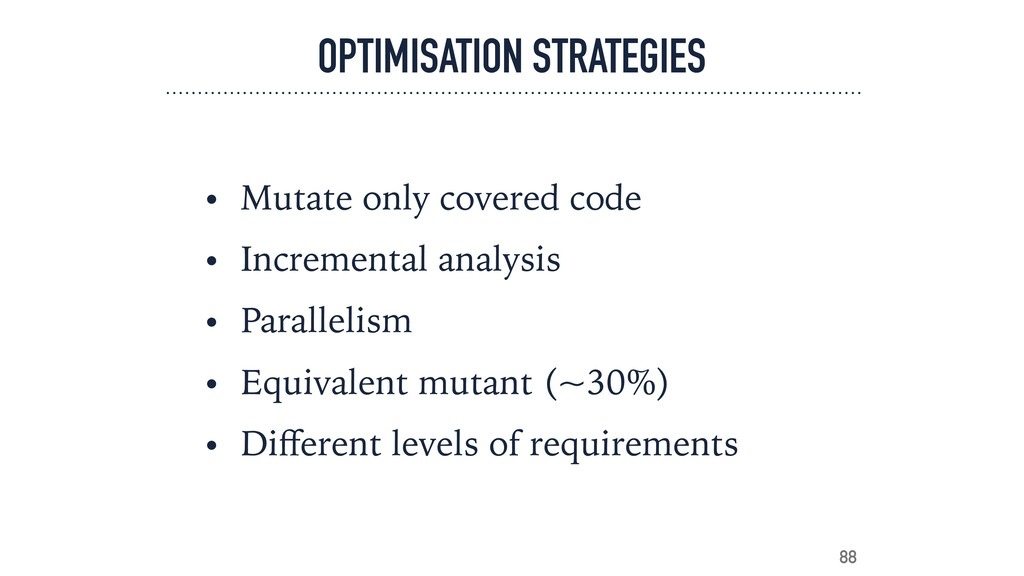OPTIMISATION STRATEGIES • Mutate only covered c...