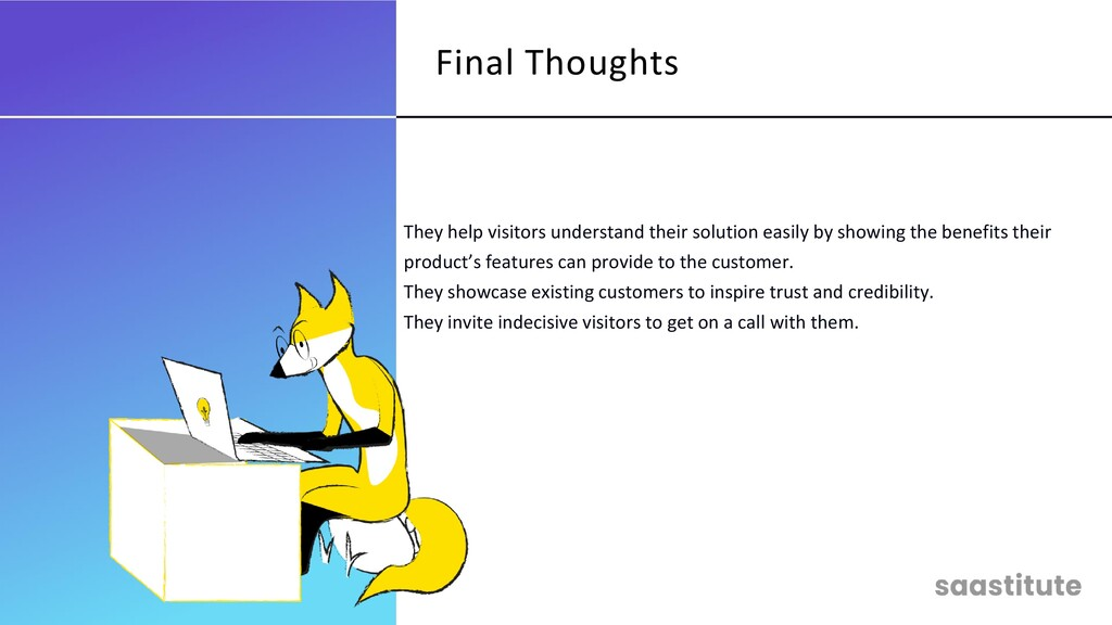 They help visitors understand their solution ea...