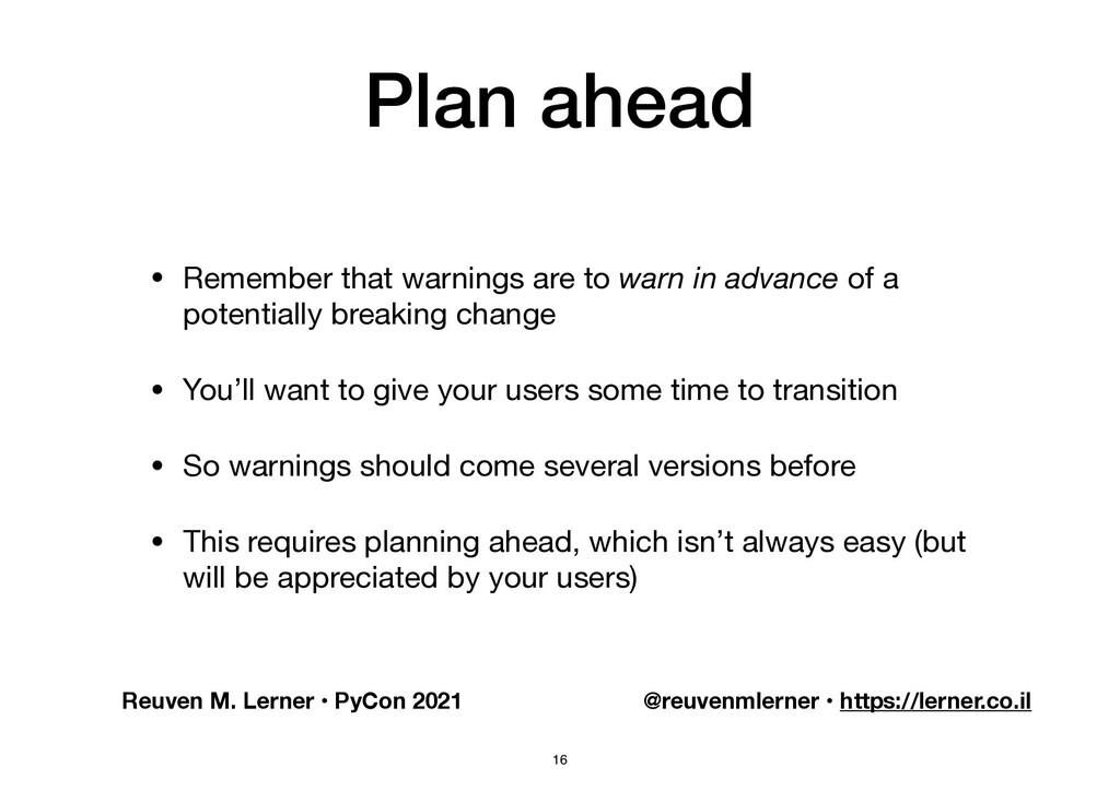 Reuven M. Lerner • PyCon 2021 @reuvenmlerner • ...