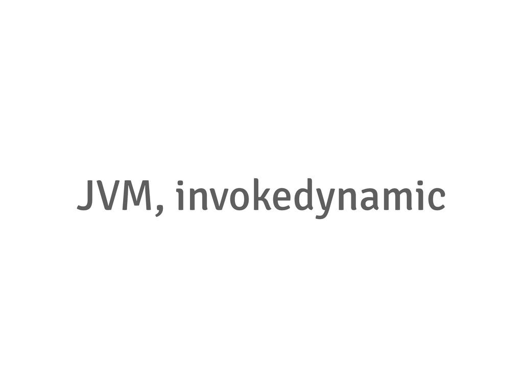 JVM, invokedynamic