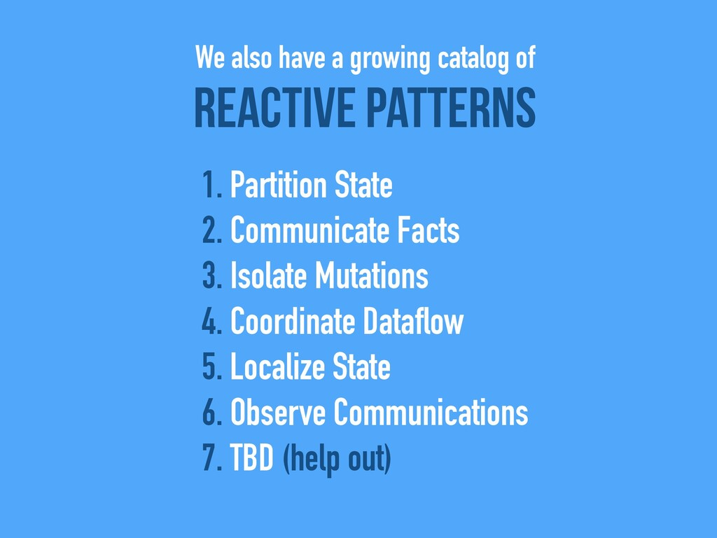 Reactive Patterns 1. Partition State   2. Commu...