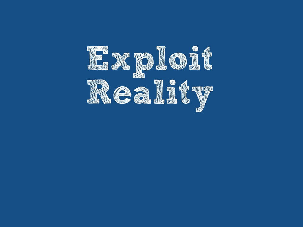 Exploit   Reality