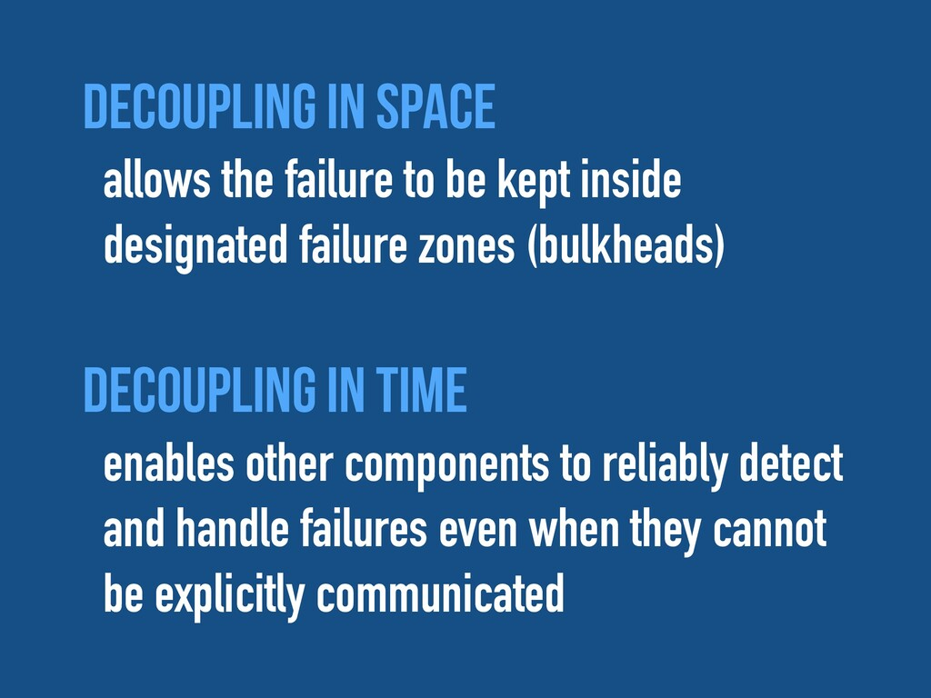 Decoupling in space  allows the failure to be ...