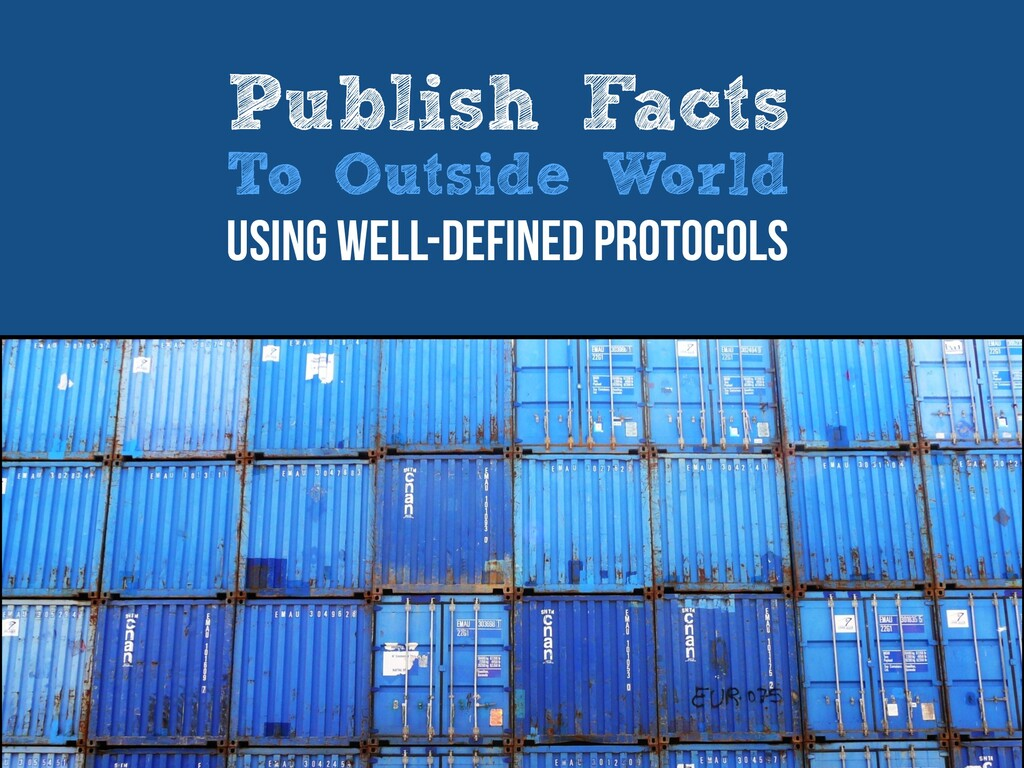 Publish Facts   To Outside World   Using well-d...