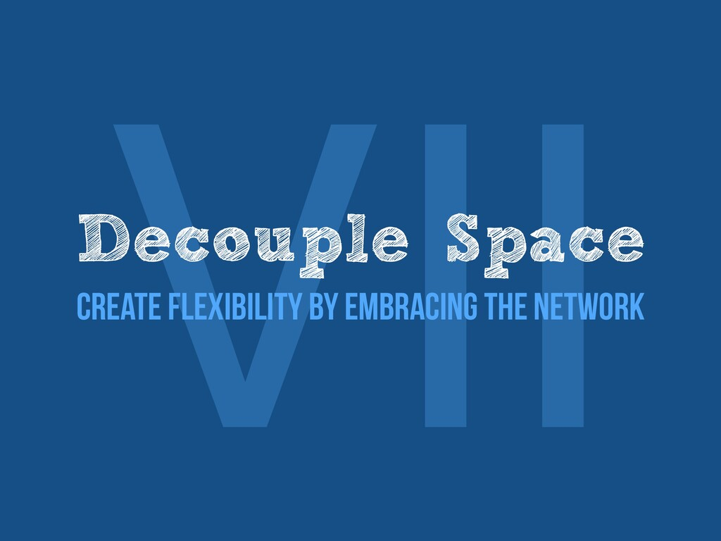 Ⅶ Decouple Space   Create flexibility by embrac...