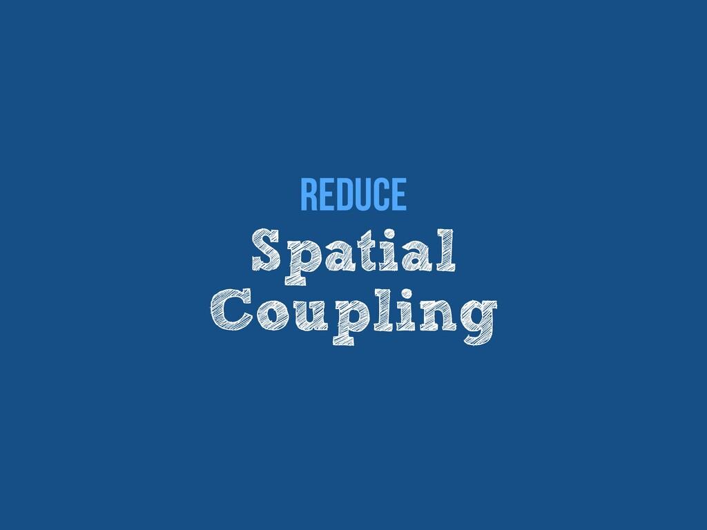 Spatial   Coupling Reduce