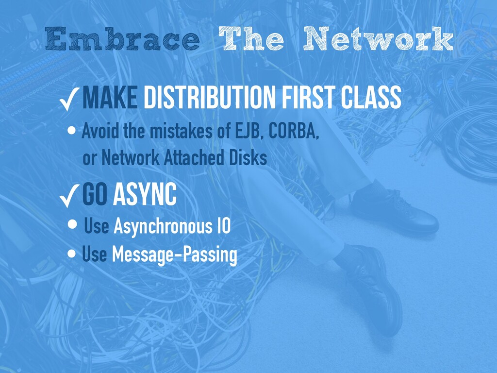 Embrace The Network ✓Make distribution first cl...
