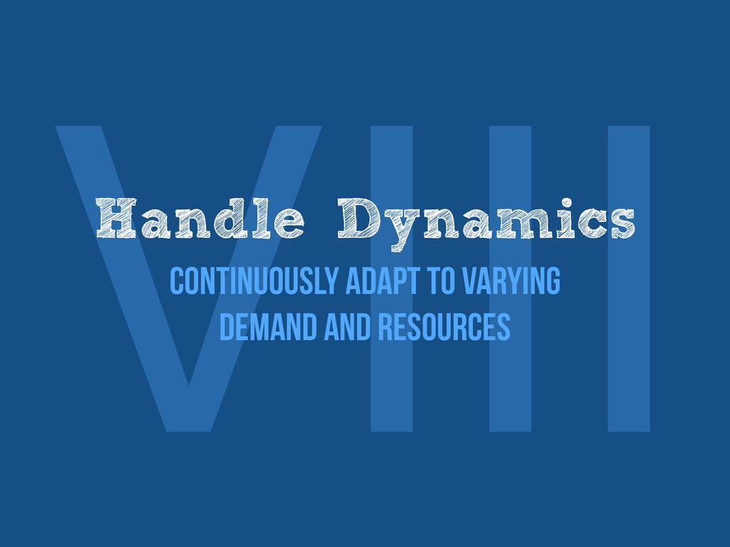 Ⅷ Handle Dynamics   Continuously adapt to varyi...