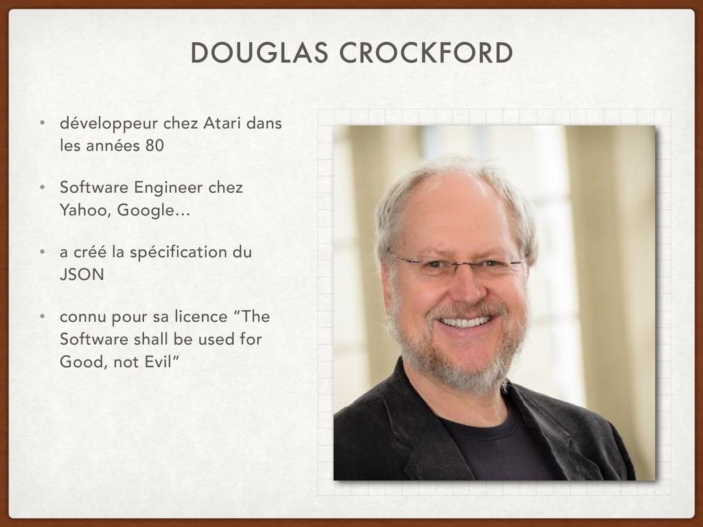 DOUGLAS CROCKFORD • développeur chez Atari dans...