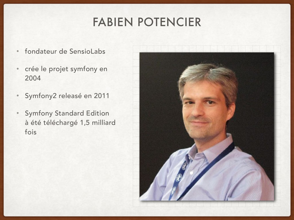 FABIEN POTENCIER • fondateur de SensioLabs • cr...
