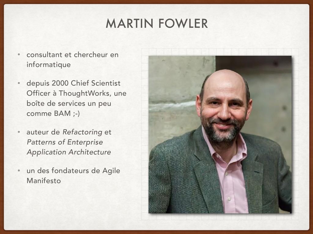 MARTIN FOWLER • consultant et chercheur en info...